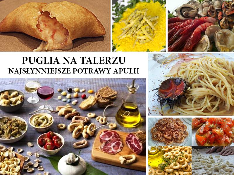 Puglia Na Talerzu Tradycyjne Potrawy Apulii Love Eat Travel